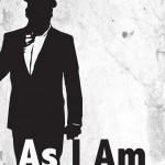 As I Am poster [via Facebook]