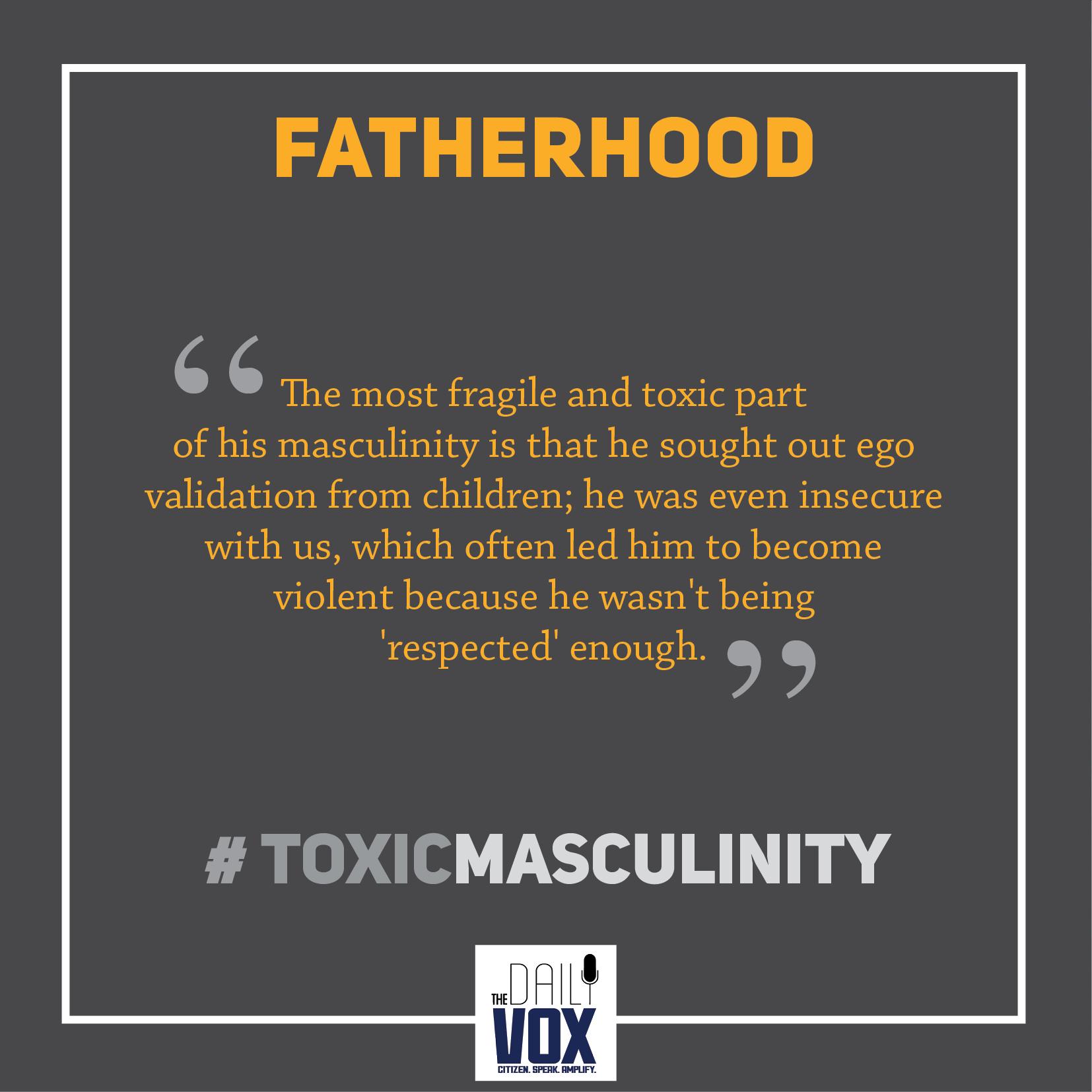 toxic masculinity SMC fatherhood sexism