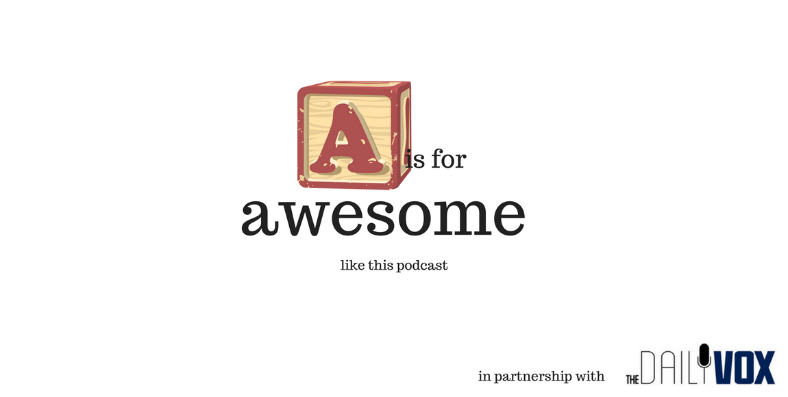 A is for Awesome Daily Vox